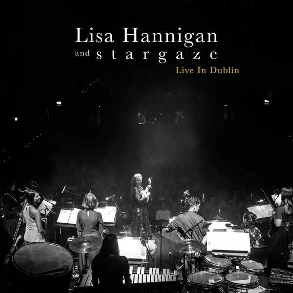 Live In Dublin by Lisa Hannigan and s t a r g a z e