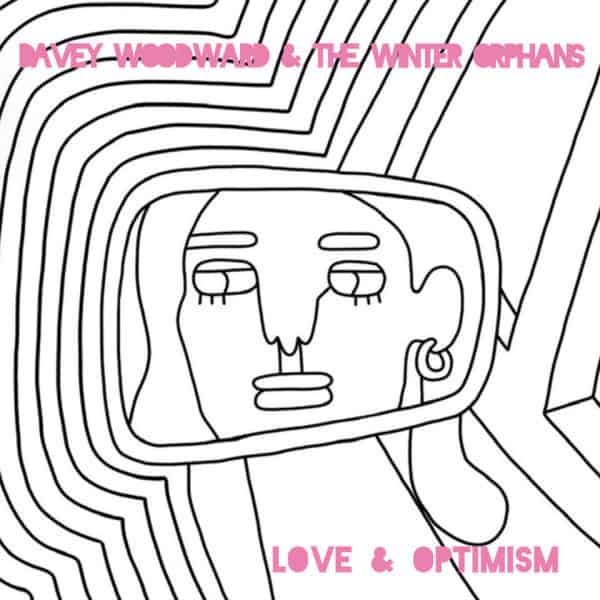 Love and Optimism by Davey Woodward and The Winter Orphans