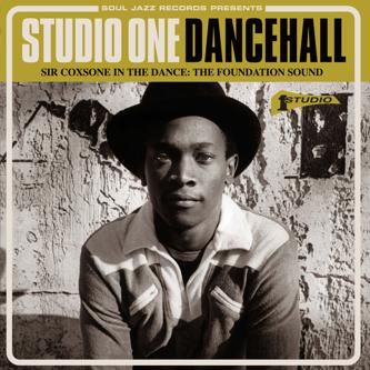 Studio One Dancehall - Sir Coxsone In The Dance: The Foundation Sound by Various