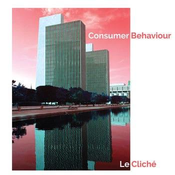 Consumer Behaviour by Le Cliche