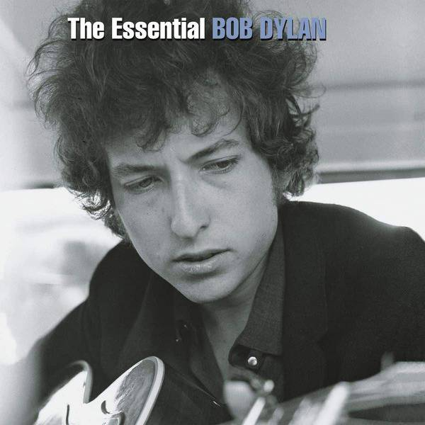 The Essential Bob Dylan by Bob Dylan