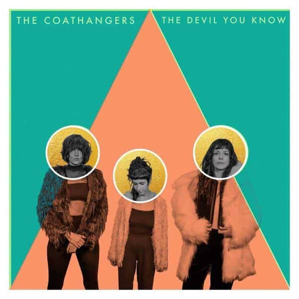 The Devil You Know by The Coathangers