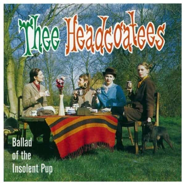 The Ballad of the Insolent Pup by Thee Headcoatees