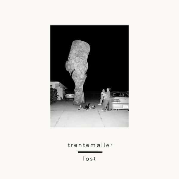 Lost by Trentemoller
