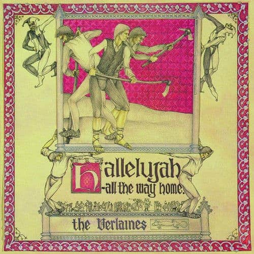 Hallelujah All The Way Home by The Verlaines