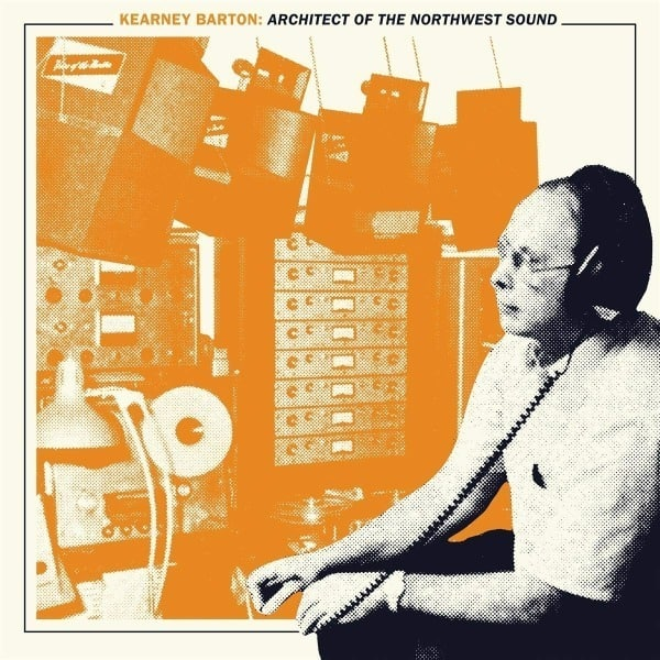 Kearney Barton: Architect of the Northwest Sound by Various