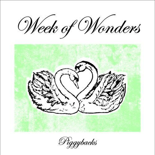 Piggybacks / End of the Day by Week Of Wonders