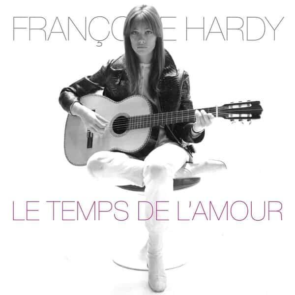 Le Temps de l'amour by Francoise Hardy
