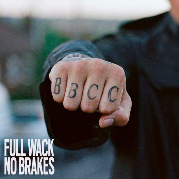 Bad Boy Chiller Crew - Full Wack No Brakes