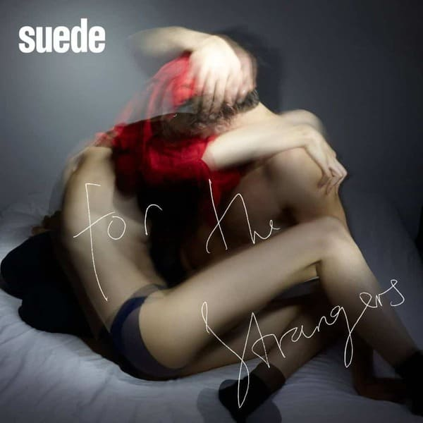 For The Strangers / Hit Me by Suede