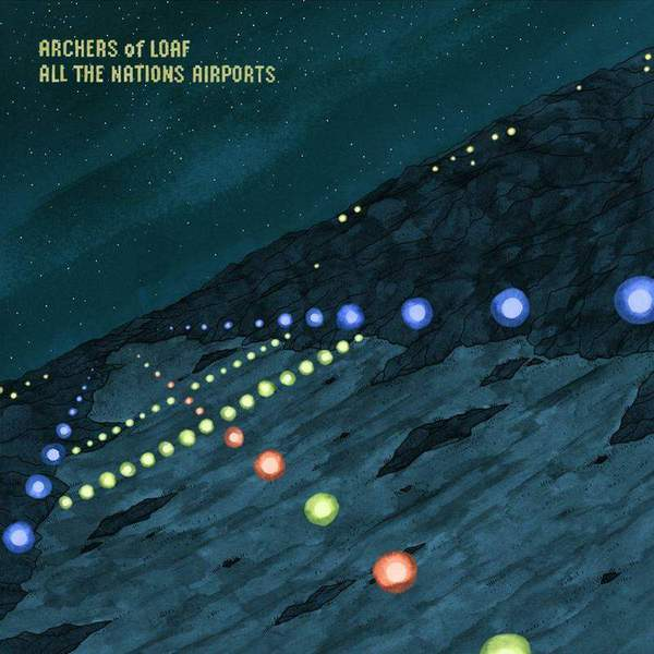 All The Nations Airports by Archers of Loaf