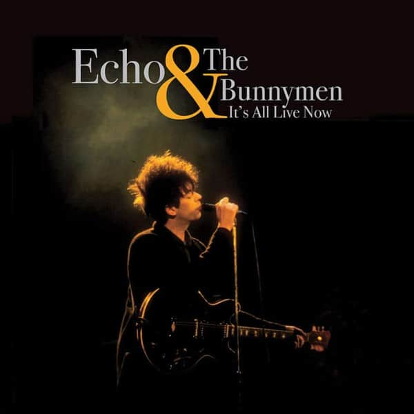 It's All Live Now by Echo & The Bunnymen