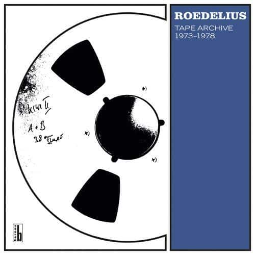 Tape Archive 1973-1978 by Hans-Joachim Roedelius
