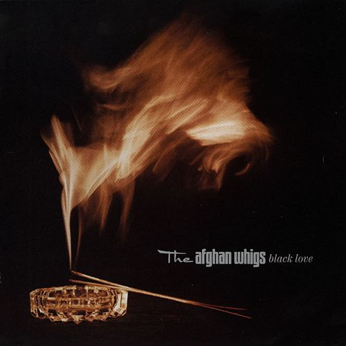 Black Love by The Afghan Whigs