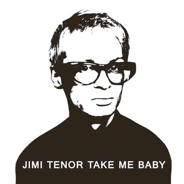 Take Me Baby by Jimi Tenor