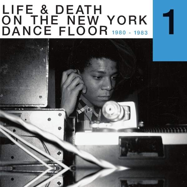 Life & Death On A New York Dance Floor (1980 - 1983) Part 1 by Various