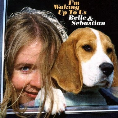 I'm Waking Up To Us by Belle and Sebastian
