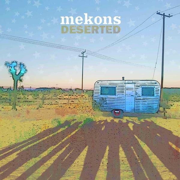 Deserted by Mekons