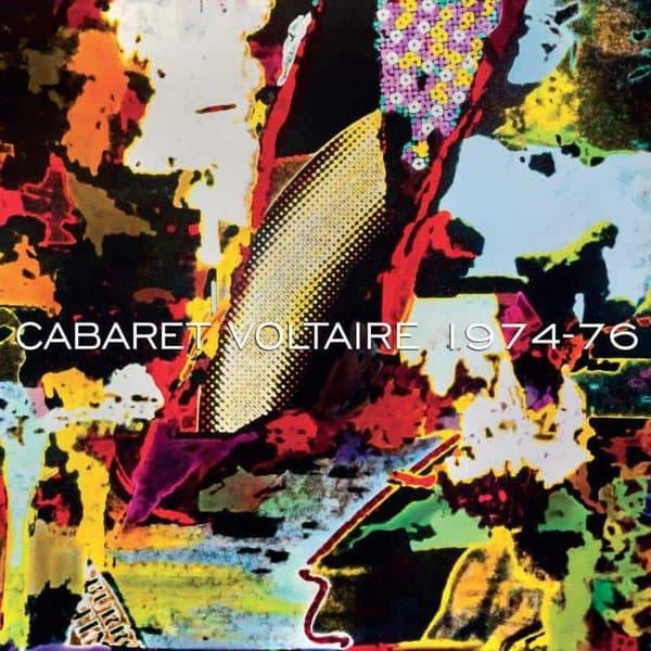 33. Cabaret Voltaire - 1974 - 76