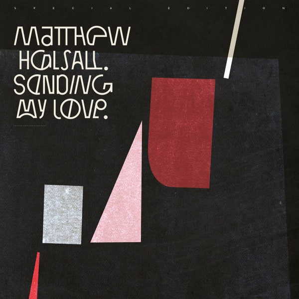 Sending My Love (Special Edition) by Matthew Halsall