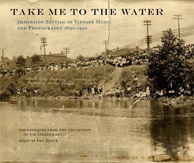 Take Me To The Water: Immersion Baptism In Vintage Music by Various