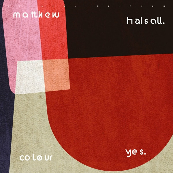 Colour Yes (Special Edition) by Matthew Halsall