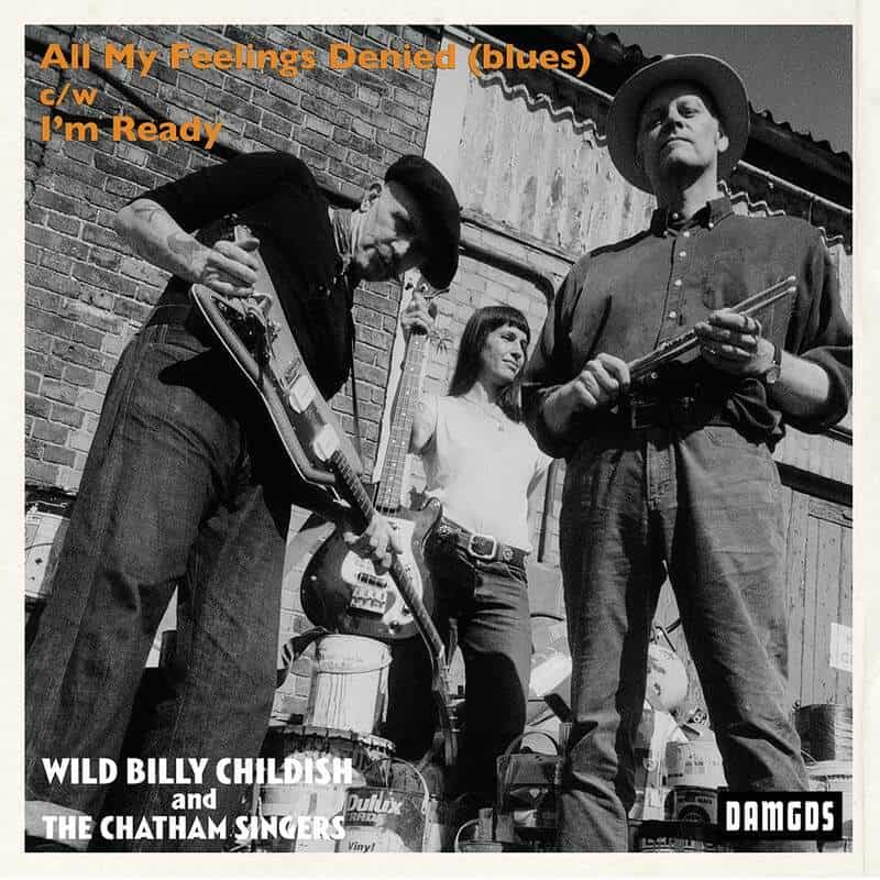All My Feelings Denied by Wild Billy Childish & The Chatham Singers