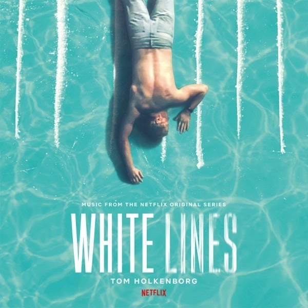 White Lines (Music From The Netflix Original Series) by Tom Holkenborg