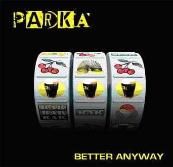 Better Anyway by Parka