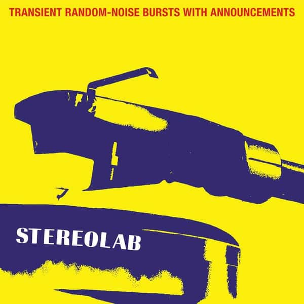 9. Stereolab - Transient Random-Noise Bursts With Announcements (Expanded Edition)