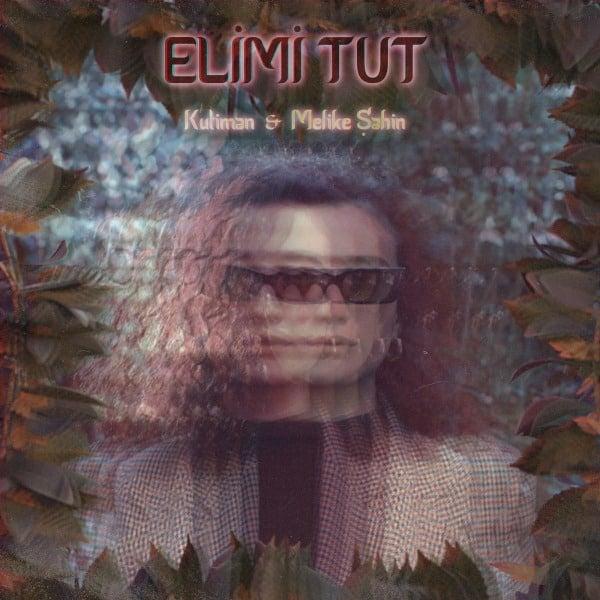 Elimi Tut (Hold My Hand) by Kutiman ft. Melike Sahin