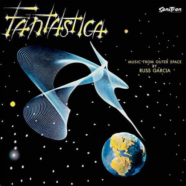 Fantastica - Music From Outer Space by Russ Garcia and His Orchestra