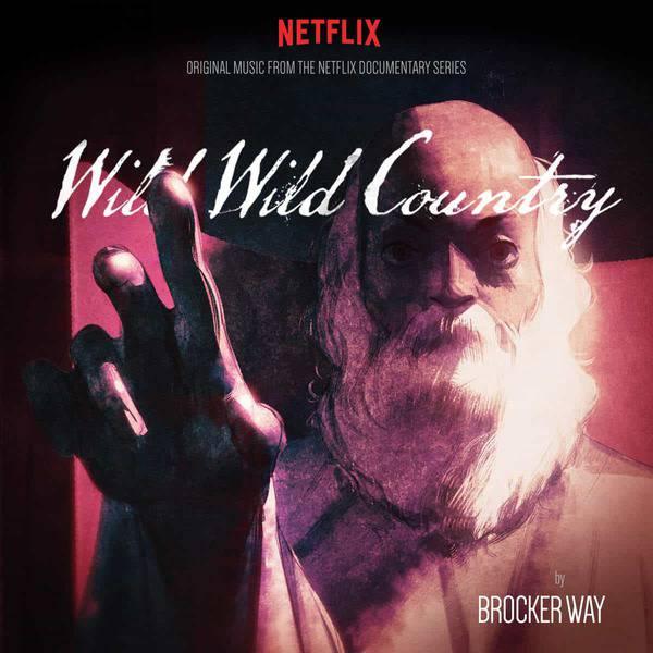 Brocker Way - Wild Wild Country - Original Music From The Netflix Documentary Series