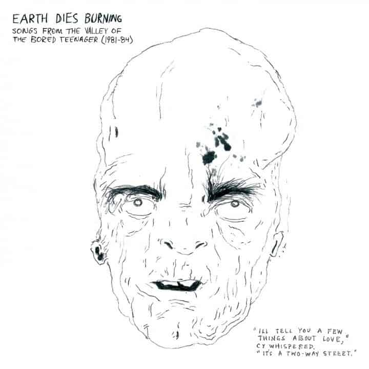 Songs From The Valley Of The Bored Teenager (1981-1984) by Earth Dies Burning