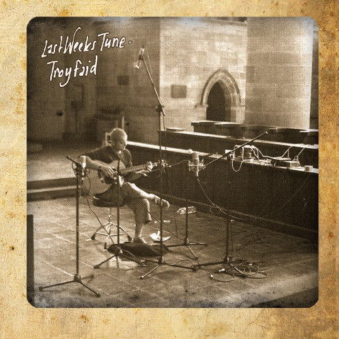 Last Weeks Tune by Troy Faid