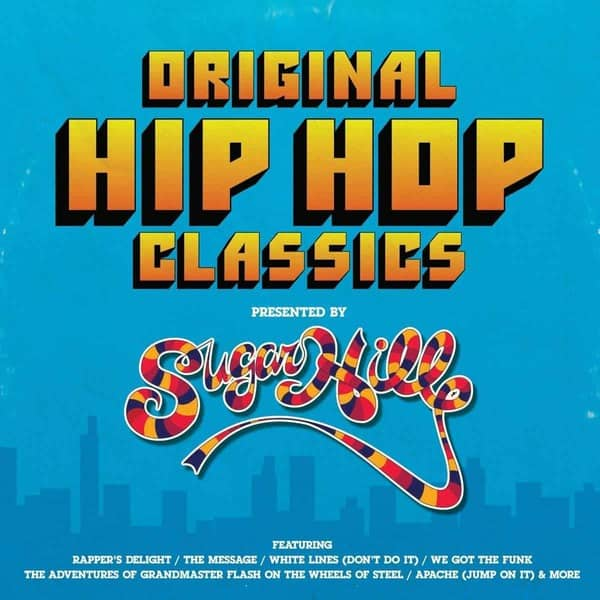 Original Hip Hop Classics Presented by Sugar Hill Records by Various
