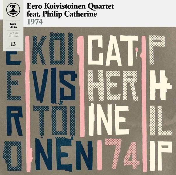 Jazz-Liisa 13 by Eero Koivistoinen Quartet feat. Philip Catherine