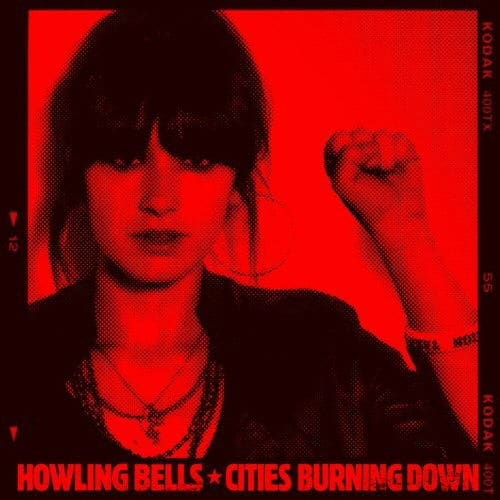 Cities Burning Down by Howling Bells