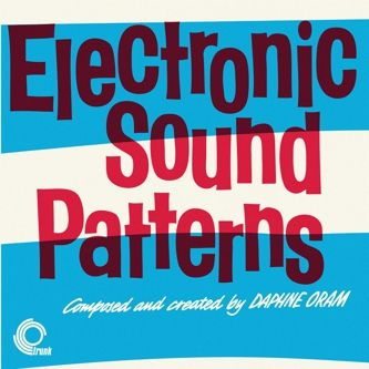 Electronic Sound Patterns / Electronic Movements by Daphne Oram/Tom Dissevelt