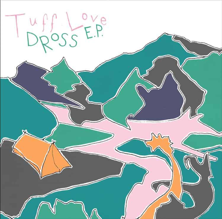 Dross EP by Tuff Love