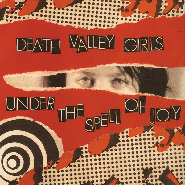 Under The Spell Of Joy by Death Valley Girls