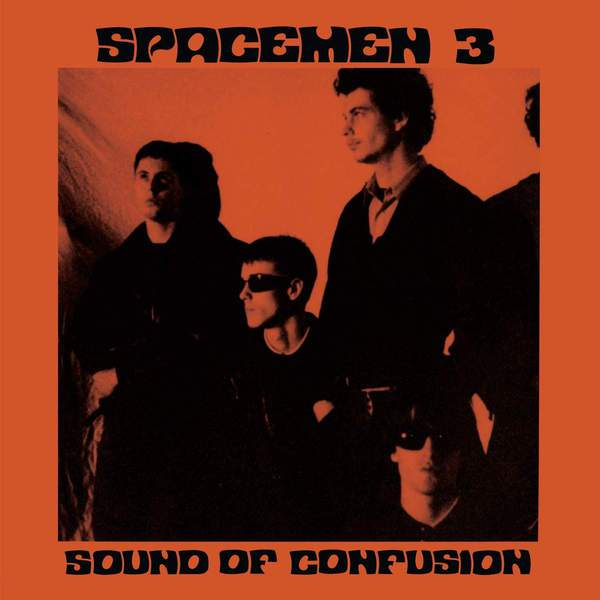Sound of Confusion by Spacemen 3