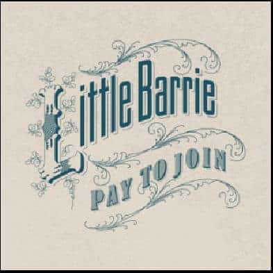 Pay To Join by Little Barrie