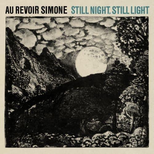 Still Night,Still Light by Au Revoir Simone