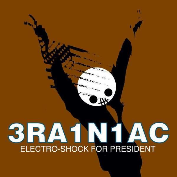 Electro Shock For President by Brainiac