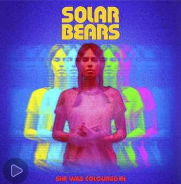 She Was Coloured In by Solar Bears