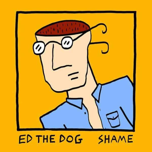Shame by Ed The Dog