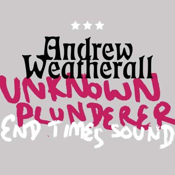Unknown Plunderer / End Times Sound by Andrew Weatherall