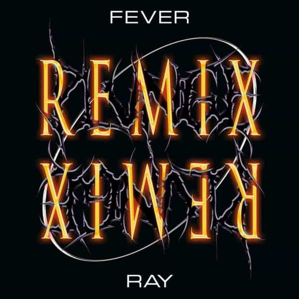 Plunge Remix by Fever Ray