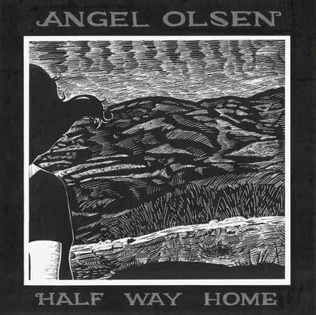 Half Way Home by Angel Olsen